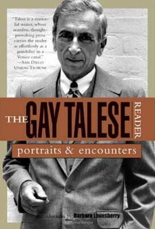 The Gay Talese Reader by Gay Talese