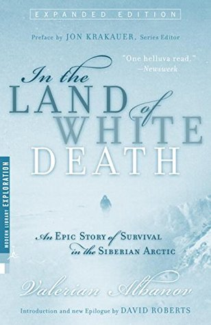 In the Land of White Death by Valerian Albanov