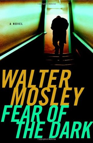 Fear of the Dark by Walter Mosley