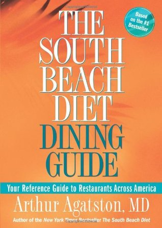 The South Beach Diet Dining Guide by Arthur Agatston