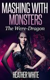 Mashing With Monsters: The Were-Dragon (Paranormal Erotica)