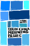South China Morning Blues by Ray Hecht