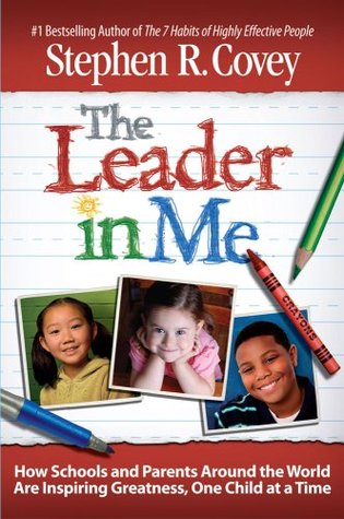 The Leader in Me by Stephen R. Covey