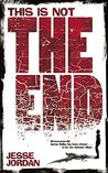 This is Not the End by Jesse Jordan