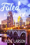 Fated to be Mine (Fated, #2)