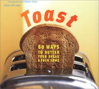 Toast by Jesse Ziff Cool