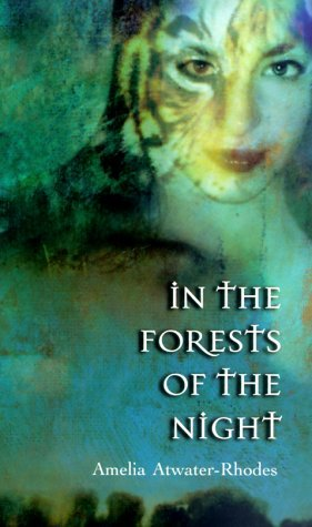 In the Forests of the Night by Amelia Atwater-Rhodes