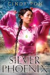 Silver Phoenix (Kingdom of Xia, #1)