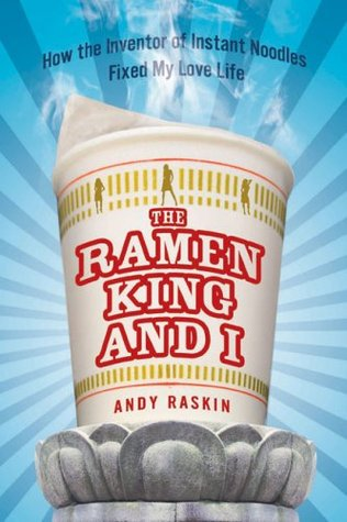 The Ramen King and I by A. Ras