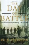 The Day of Battle: The War in Sicily and Italy, 1943-1944 (World War II Liberation Trilogy, #2)