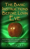 The Basic Instructions Before Lovin Eve by K.A. Peoples