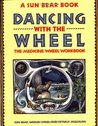 Dancing with the Wheel