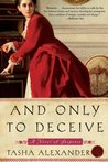 And Only to Deceive by Tasha Alexander