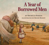 A Year of Borrowed Men by Michelle   Barker