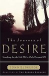 The Journey of Desire: Searching for the Life We Always Dreamed of
