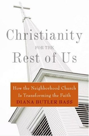 Christianity for the Rest of Us by Diana Butler Bass