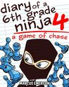 A Game of Chase (Diary of a 6th Grade Ninja, #4)