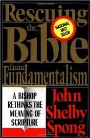 Rescuing the Bible from Fundamentalism by John Shelby Spong