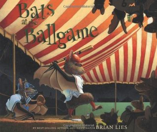 Bats at the Ballgame by Brian Lies