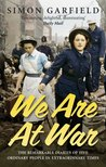 We Are at War: The Diaries of Five Ordinary People in Extraordinary Times