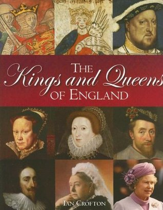 The Kings and Queens of England by Ian Crofton