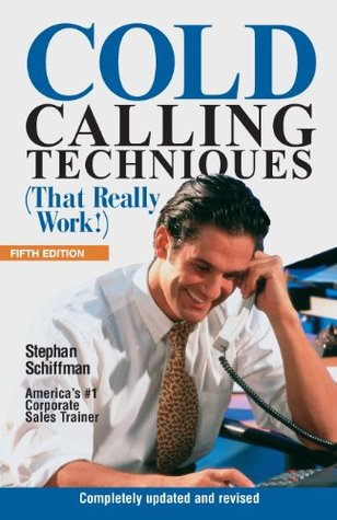 Cold Calling Techniques 5th Edition by Stephan Schiffman