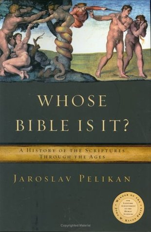 Whose Bible Is It? A History of the Scriptures Through the Ages