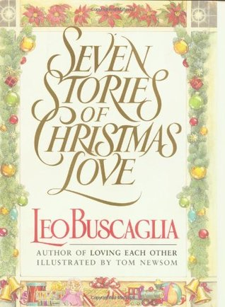 Seven Stories of Christmas Love by Leo Buscaglia