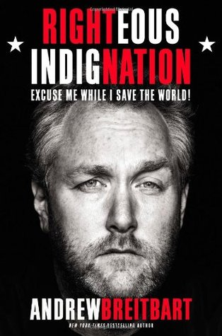 Righteous Indignation by Andrew Breitbart