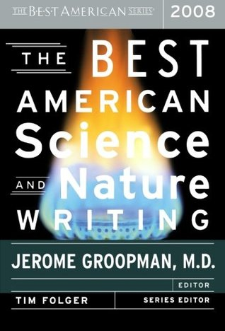 The Best American Science and Nature Writing 2008 by Jerome Groopman