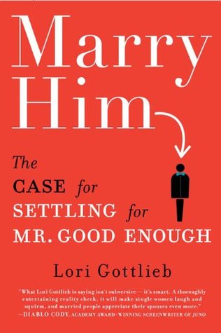 Marry Him by Lori Gottlieb