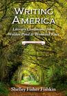 Writing America: Literary Landmarks from Walden Pond to Wounded Knee (A Reader's Companion)