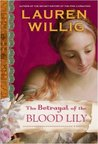 The Betrayal of the Blood Lily (Pink Carnation, #6)