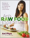 Ani's Raw Food Essentials by Ani Phyo