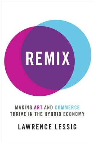 Remix by Lawrence Lessig