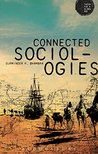 Connected Sociologies (Theory for a Global Age Series)