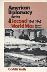 American Diplomacy during the Second World War, 1941-1945 (America in crisis)