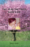 The Year The Trees Didn't Die by Mary J. Koral