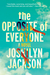 The Opposite of Everyone by Joshilyn Jackson