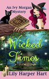 Wicked Times (An Ivy Morgan Mystery #3)