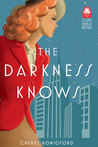 The Darkness Knows by Cheryl Honigford