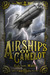 Airships of Camelot: The Ri...
