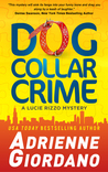 Dog Collar Crime (Lucie Rizzo Mystery, #1)