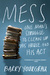 Mess: One Man's Struggle to...