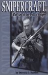 Snipercraft: The Art of the Police Sniper