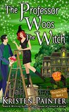 The Professor Woos The Witch (Nocturne Falls #4)