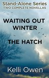 Stand-Alone Series Bundle: WAITING OUT WINTER and THE HATCH