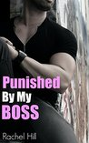 EROTICA: PUNISHED BY MY BOSS: Taboo Romance Erotic Short Story (Hot, Mature Men Younger Woman)