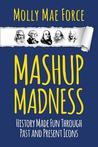 Mashup Madness by Molly Mae Force