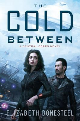 The Cold Between (Central Corps, #1)
